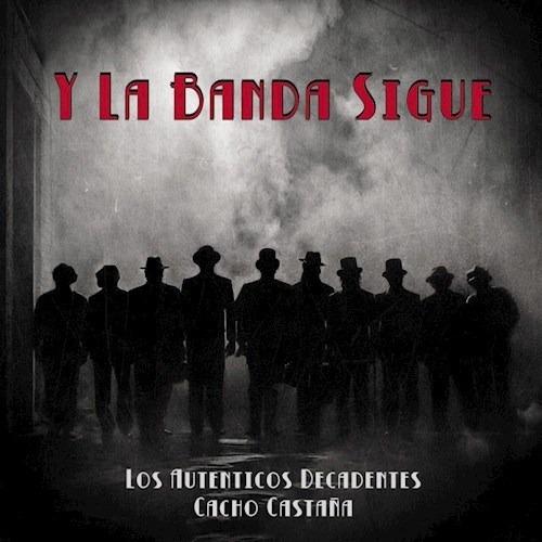 Y La Banda Sigue - Los Autenticos Decadentes (cd + Dvd)