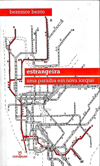 Livro Estrangeira Uma Paraiba Em Nova Iorque Berenice Bento