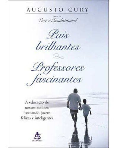 Livro Pais Brilhantes, Professores Fascinantes Augusto Cury