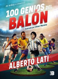 100 Genios Del Balón - Alberto Lati - Nuevo - Original