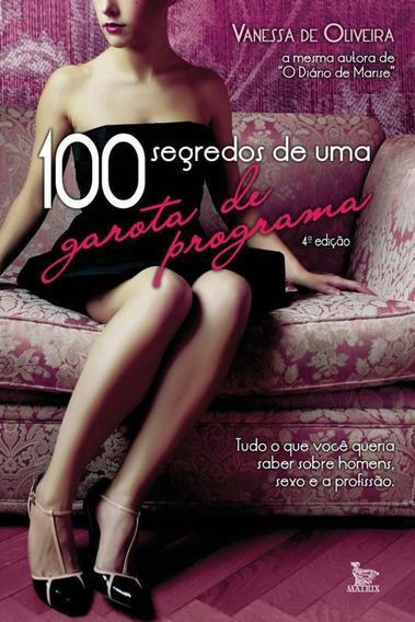 Livro 100 Segredos De Uma Garota De Programa