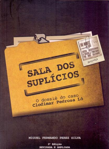 Sala Dos Suplícios Livro Clodimar Pedrosa Lô Miguel Fernando