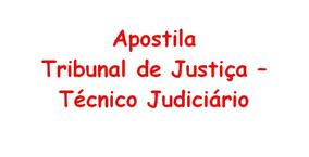 Apostila Tribunal De Justiça - Técnico Judiciário