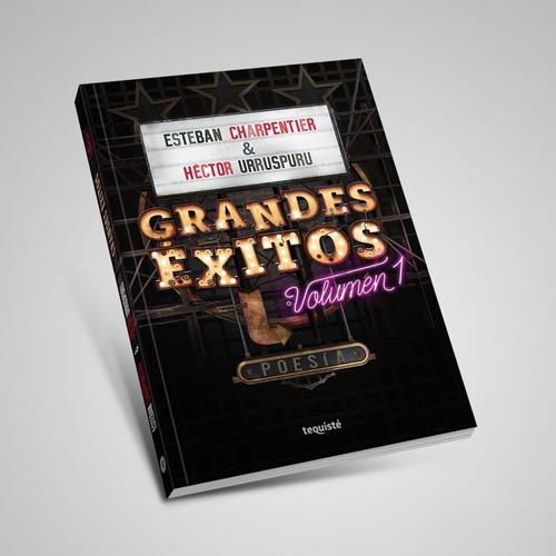 Grandes Éxitos. V. 1. Esteban Charpentier & Héctor Urruspuru