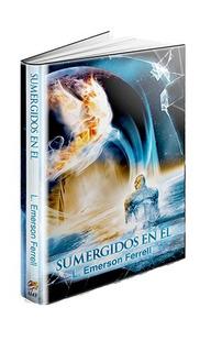 Sumergidos En El Por L. Emerson Ferrell
