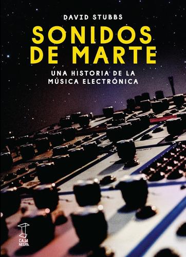 Sonidos De Marte, David Stubbs, Caja Negra