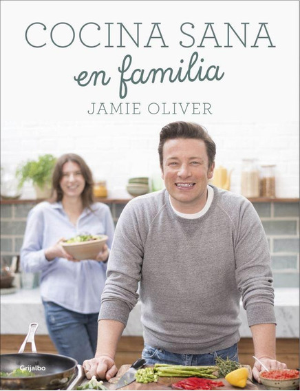 Cocina Sana En Familia - Jamie Oliver