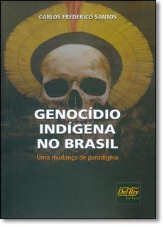 Genocidio Indigena No Brasil: Uma Mudança Paradigma