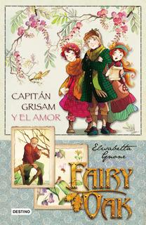 Fairy Oak. Capitán Grisham Y El Amor. Serie 4 De E. Gnone
