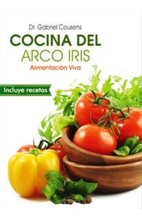 Cocina Del Arco Iris Gabriel Cousens