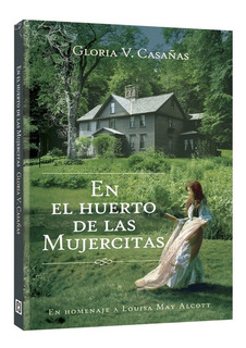 En El Huerto De Las Mujercitas, Gloria Casañas.