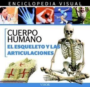 Libro El Esqueleto Y Las Articulaciones Enciclopedia Visual