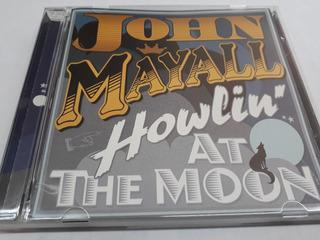John Mayall*cd*howlin At The Moon*importado*mick Taylor