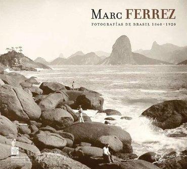 Marc Ferrez Fotografias De Brasil 1860-1920 - Ferrez, Marc