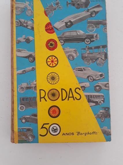 Livro Revista Rodas 50 Anos Borghoff 1912 A 1962