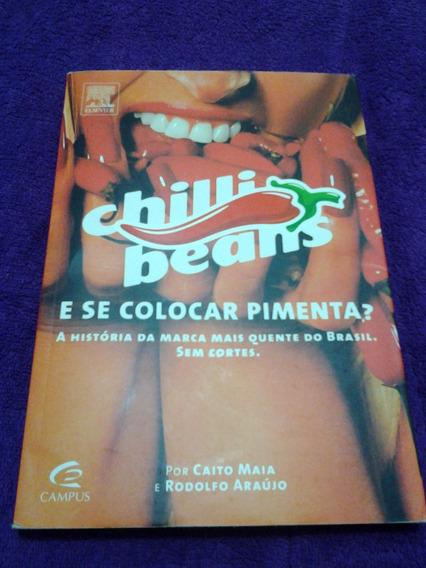 Livro Chilli Beans E Se Colocar Pimenta?