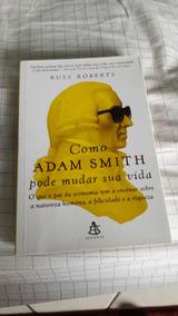 Livro Como Adam Smith Pode Mudar Sua Vida. Russ Robert