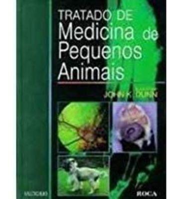 Livro Tratado De Medicina De Pequenos Animais John K. Dunn
