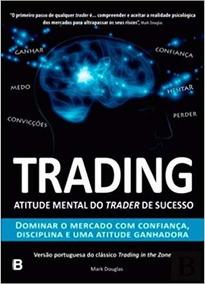 Trading: Atitude Mental Do Trader De Sucesso - Português