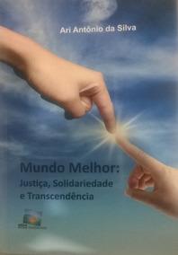 Mundo Melhor Pe. Ari Antônio Da Silva