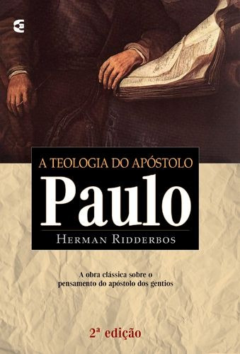 Livro Herman Ridderbos - A Teologia Do Apóstolo Paulo
