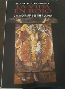 Livro La Vida Em Rojo Una Biografia Del Che Guevara