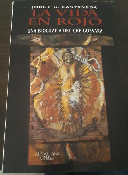 La Vida Em Rojo Una Biografia Del Che Guevara