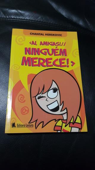Livro Infanto Juvenil Ai Amigas! Ninguém Merece!