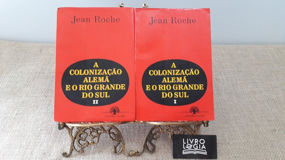 Livros A Colonização Alemã E O Rio Grande Do Sul I E Ii