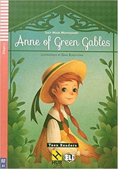 Anne Of Green Gables - Hub Teen Readers - Stage 1 - Book Wit