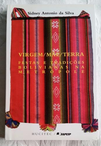 Livro- Virgem/mãe/terra Festas/tradições Bolivianas - Sidney