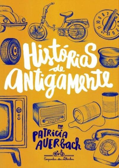 Historias De Antigamente - 1ª Ed