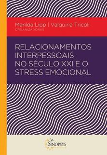 Relacionamento Interpessoal No Século Xxi E O Stress Emocion