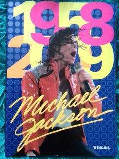 Michael Jackson Libro 1958 - 2009/ Tributo Al Rey Del Pop