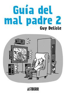 Guía Del Mal Padre 2, Guy Delisle, Astiberri