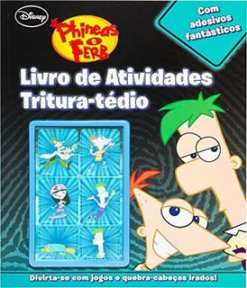 Phineas E Ferb - Livro De Atividades - Tritura-tedio