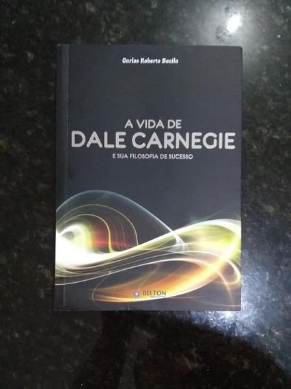 A Vida De Dale Carnegie E Sua Filosofia De Sucesso