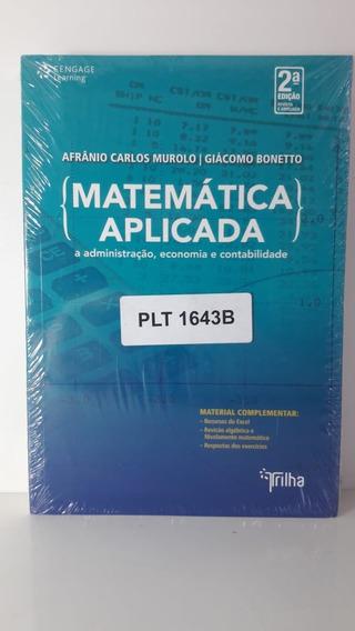 Livro Matemática Aplicada Afrânio Murolo|giácomo Bonetto 2ª