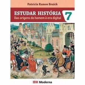 Estudar Historia 7ºano - Das Origens À Era Digital 1ª Edição
