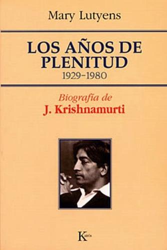 Imagen 1 de 3 de Los Años De Plenitud (1929-1980), Mary Lutyens, Kairós
