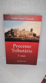 Processo Tributário - Paulo Cesar Conrado