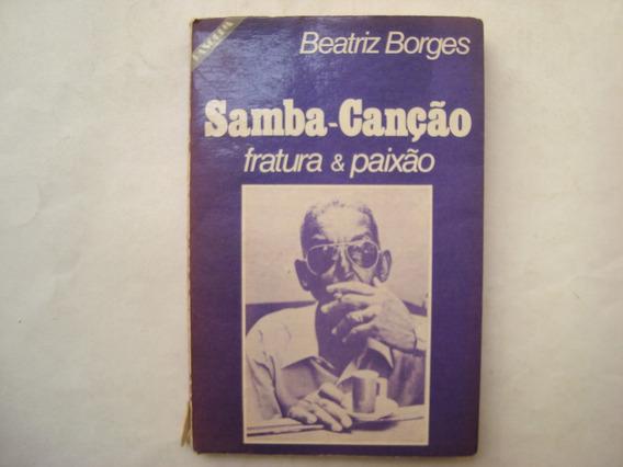 Livro Samba-canção: Fratura E Paixão - Beatriz Borges