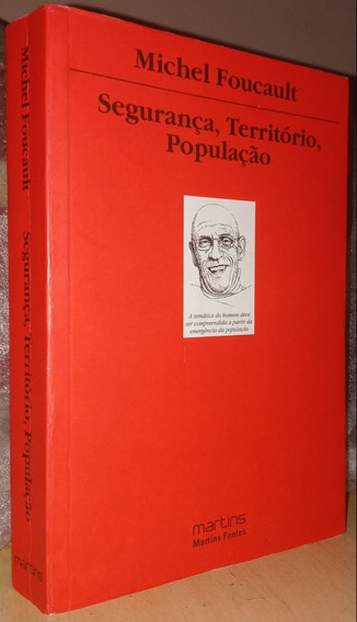 Segurança, Território, População - Michel Foucault