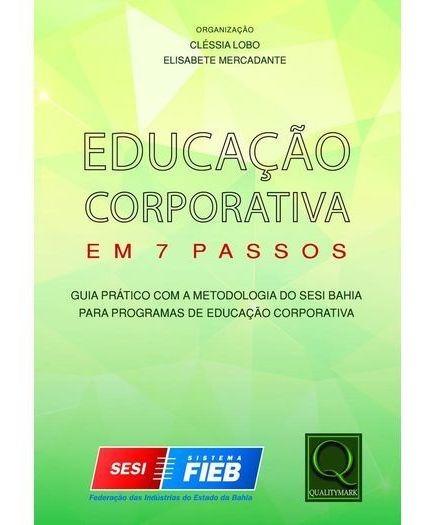 Educacao Corporativa Em 7 Passos Clessia Lobo/