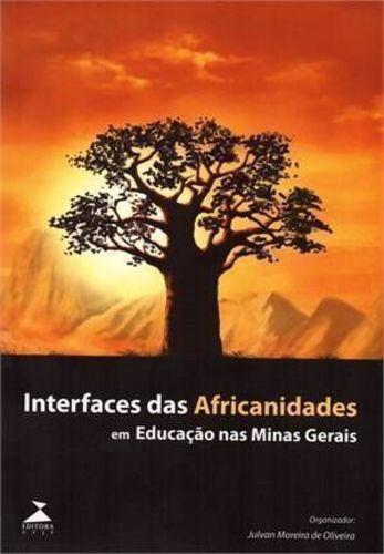 Interfaces Das Africanidades Em Educação Nas Minas Gerais