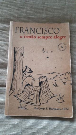 Livro Francisco: O Irmão Sempre Alegre - 6ª Edição