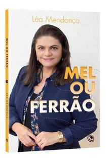 Livro Mel Ou Ferrão - Léa Mendonça