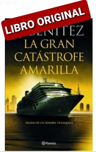 La Gran Catástrofe Amarilla ( Libro Nuevo Y Original )