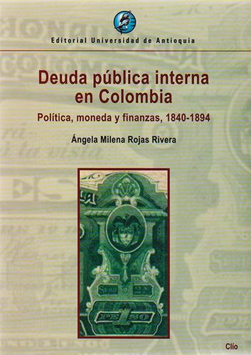 Deuda Pública Interna En Colombia. Política, Moneda Y Finanz