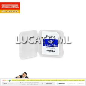 Flashair Sd Wifi Toshiba 32gb W04 Classe 10 +frete Grátis Ap
